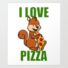I Love Pizza cartoon squirrel rodent gift Art Print