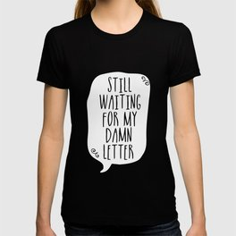 Still Waiting For My Damn Letter - Black and White (inverted) T-shirt