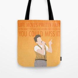 Life Moves Pretty Fast (Ferris Bueller) Tote Bag