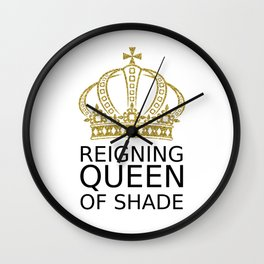 Reigning Queen of Shade Wall Clock