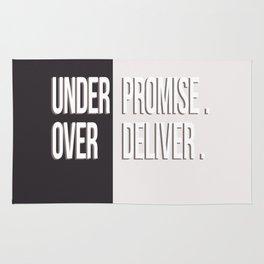 Under promis, Over deliver-Monochrome Rug