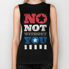 No, Not Without You!! Biker Tank