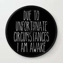 unfortunate circumstances in b&w Wall Clock