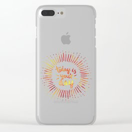 Today is Your Day (ORANGE) Clear iPhone Case