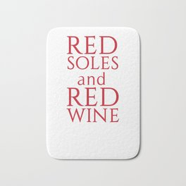 Red Soles and Red Wine Funny T-shirt Bath Mat