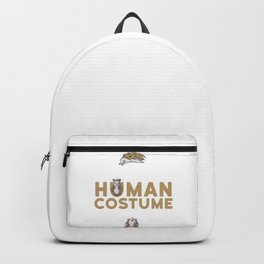 This Is My Human Costume I'm Really A Hedgehog Funny Halloween Backpack