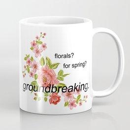florals? for spring? groundbreaking. Coffee Mug