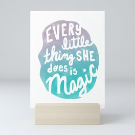 Every Little Thing She Does is Magic Mini Art Print