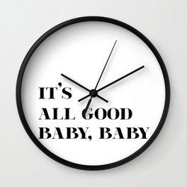 It's All Good Baby, Baby Wall Clock