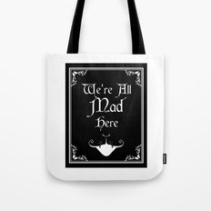 Alice In Wonderland We're All Mad Here Tote Bag