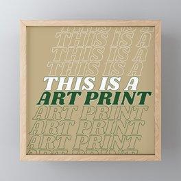 this is a… Framed Mini Art Print