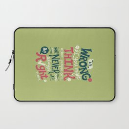 Never Be Right Laptop Sleeve