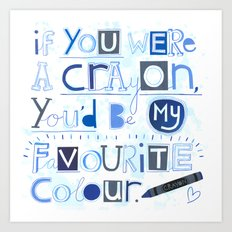 If you were a crayon... Art Print