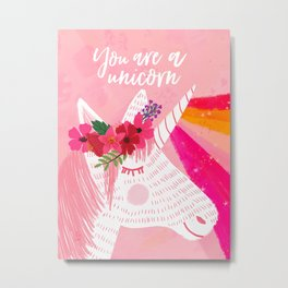 You are a unicorn Metal Print