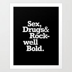 Sex, Drugs & Rockwell Bold Art Print