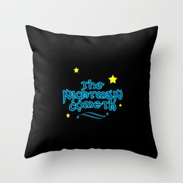 The Nightman Cometh Throw Pillow