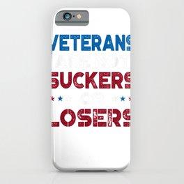 Veterans Are Not Suckers Or Losers Anti Trump iPhone Case