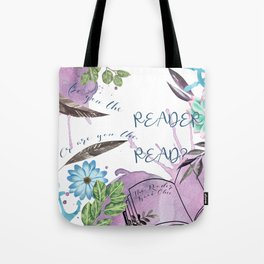 Are you the reader Tote Bag