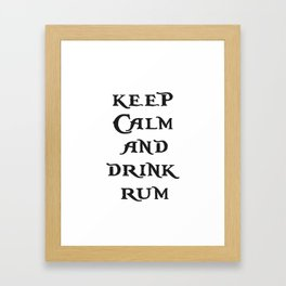 Keep Calm and drink rum - pirate inspired quote Framed Art Print