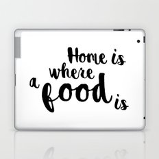 Home is where a food is Laptop & iPad Skin