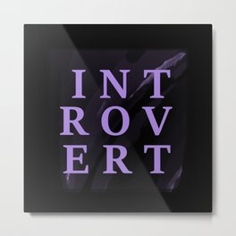 For the Love of Introverts Metal Print