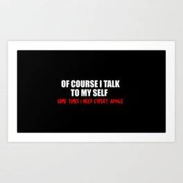 expert advice funny quotes Art Print