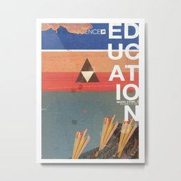 Education - prepare for your mind to be blown Metal Print