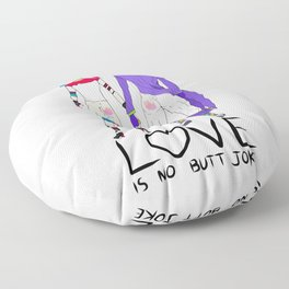 LOVE is no BUTT Joke - Handwritten Floor Pillow