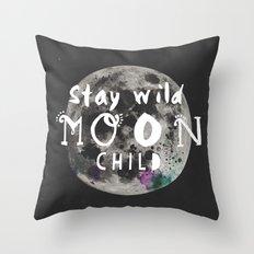 Stay wild moon child (full moon) Throw Pillow