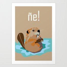 Ñe! Art Print
