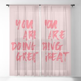 You are doing great Sheer Curtain