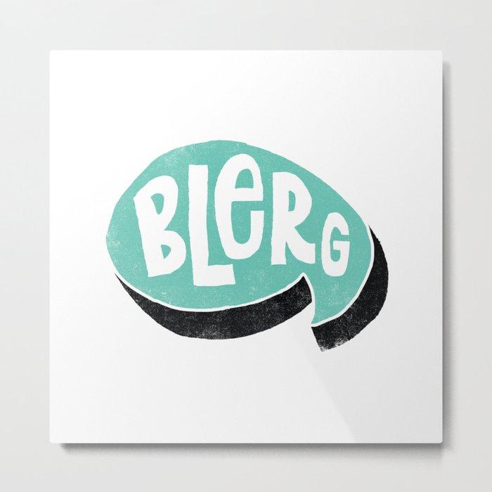 BLERG Metal Print