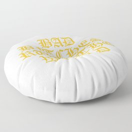 BAD BITCHES RULE THE WORLD Floor Pillow
