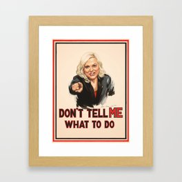 Don't Tell Amy What to Do Framed Art Print