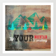 Your Mountain is Waiting 2 Art Print