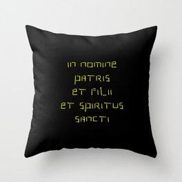 In nomine patris et filii et spiritus sancti 2 Throw Pillow