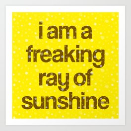 i am a freaking ray of sunshine (Sparkle Pattern) Art Print