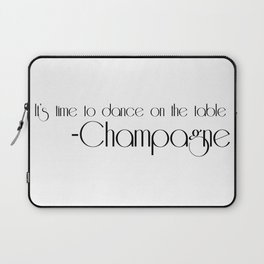 it's time to dance on the table Laptop Sleeve