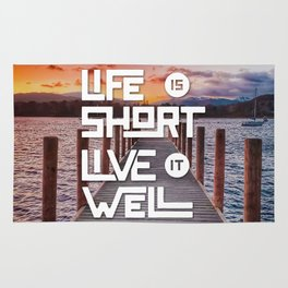 Life is short Live it well - Sunset Lake Rug