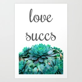 Love Succs Succulent Lover Art Print