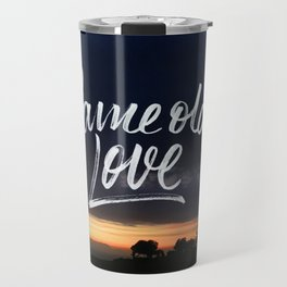 Same old love Travel Mug