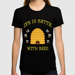 Bee Gift Beehive Life Is Better With Bees Beekeeper Present T-shirt