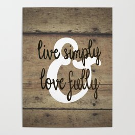 Live Simply & Love Fully on Barnwood Poster