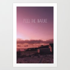 Feel the Nature Art Print