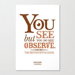 Sherlock Holmes novel quote – you see Canvas Print
