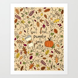 But First, Pumpkin Spice Latte Art Print