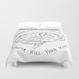 Kill Your Mind Duvet Cover