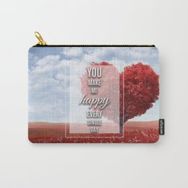 You make me happy Carry-All Pouch