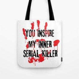 Serial killer killer sarcasm nuisance Gifts Tote Bag