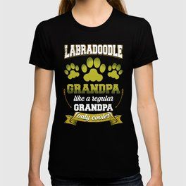 Labradoodle Grandpa Like A Regular Grandpa Only Cooler T-shirt
